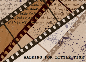 writing a screenplay, Walking for Little Fish, Stephanie DelTorchio