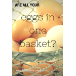 Are All Your Eggs In One Basket?