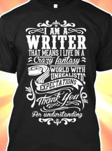 I am a crazy writer tshirt